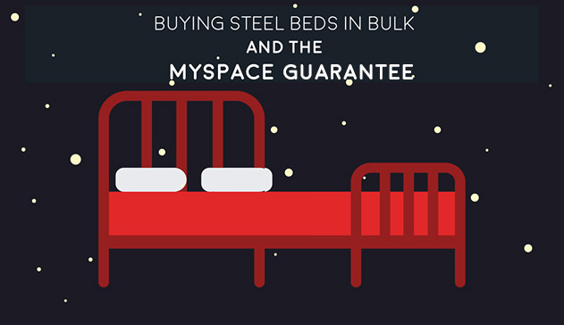 Buying Steel Beds in Bulk? Check out the Myspace Guarantee